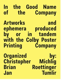 In the Good Name of the Company: Artworks and ephemera produced by or in tandem with the Colby Printing Company
