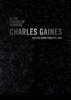 In the Shadow of Numbers: Charles Gaines