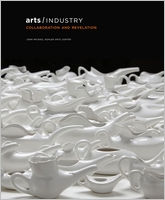 Industrial Revelations: 40 Years of the Arts/Industry Residency Program