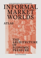 Informal Market Worlds: Atlas