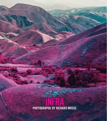 Infra: Photographs by Richard Mosse