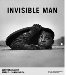 Invisible Man: Gordon Parks and Ralph Ellison in Harlem at Art Institute of Chicago