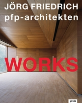 Jorg Friedrich PFP Architekten: Works