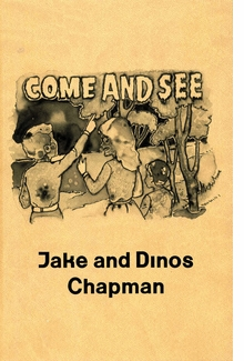 Jake & Dinos Chapman: Come and See