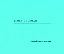 James Coleman: Projected Images 1972-1994