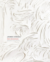 James Drake: Red Drawings and White Cut-outs