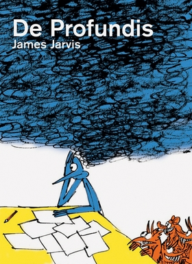 James Jarvis: De Profundis