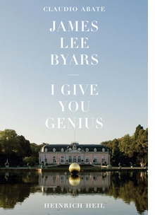 James Lee Byars: I Give You Genius
