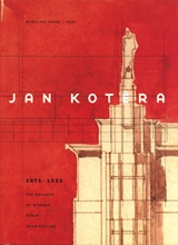 Jan Kotera: The Founder Of Modern Czech Architecture 1871-1923
