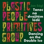 Jan S�gl: Plastic People Primitives Group