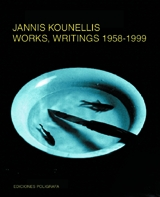 Jannis Kounellis: Works, Writings 1958-2000