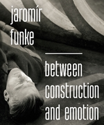 Jarom�r Funke: Between Construction and Emotion
