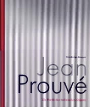 Jean Prouvé: The Poetics of the Technical Object
