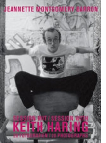 Jeannette Montgomery Barron: Session with Keith Haring