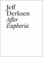 Jeff Derksen: After Euphoria