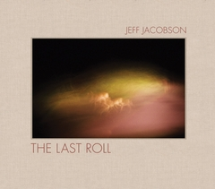 Jeff Jacobson: The Last Roll