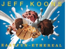 Jeff Koons: Easy Fun-Ethereal