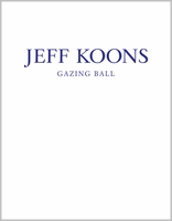 Jeff Koons: Gazing Ball