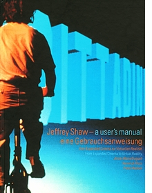 Jeffrey Shaw: A Users Manual