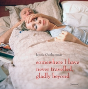 Jennie Gunhammer: Somewhere I Have Never Travelled, Gladly Beyond