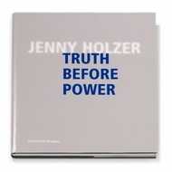 Jenny Holzer: Truth Before Power