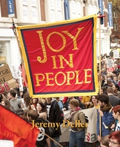 Jeremy Deller: Joy in People