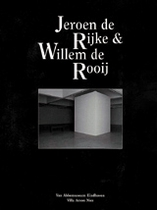 Jeroen De Rijke & Willem De Rooij: Spaces And Films/Espaces Et Films 1998-2002