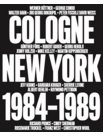 Kissing Cousins: 'No Problem: Cologne/New York 1984-1989'