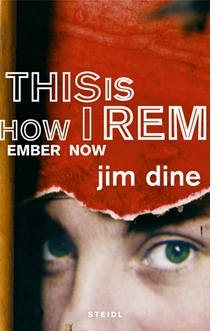 Jim Dine: This is How I Remember, Now