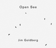 Jim Goldberg: Open See
