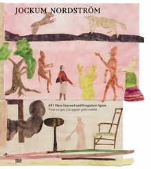 Jockum Nordstr�m: All I Have Learned and Forgotten Again