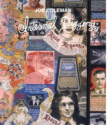 Joe Coleman: Internal Digging