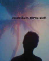 Johannes Kahrs: Tropical Nights
