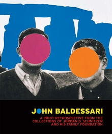 John Baldessari: A Print Retrospective from the Collections of Jordan D. Schnitzer and his Family Foundation
