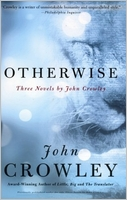 John Crowley: Otherwise (The Deep, Beasts, Engine Summer