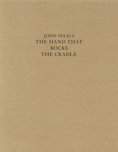 John Isaacs: The Hand that Rocks the Cradle