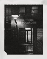 Jonas Wettre: Once There Were Polaroids