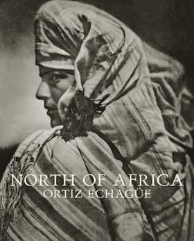 José Ortiz Echagüe: North of Africa