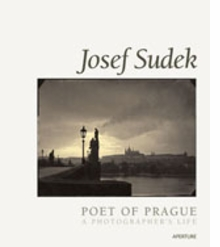 Josef Sudek: Poet Of Prague