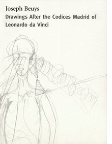 Joseph Beuys: Drawings Based On The Codices Madrid By Da Vinci