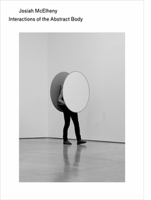 Josiah McElheny: Interactions of the Abstract Body