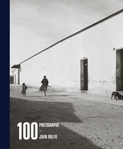 Juan Rulfo: 100 Photographs