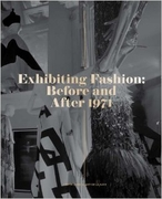 Judith Clark. Exhibiting Fashion: Before and After 1971