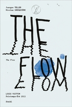 Juergen Teller & Nicolas Ghesqui�re: The Flow