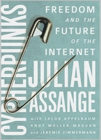 Julian Assange. Cypherpunks: Freedom and the Future of the Internet