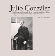 Julio Gonz�lez: Complete Works Volume II