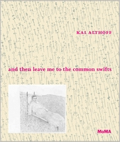Kai Althoff: and then leave me to the common swifts