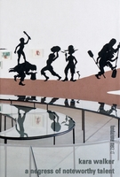 Kara Walker: A Negress of Noteworthy Talent