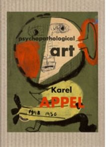 Karel Appel, Psychopathologisches Notizbuch