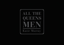 Katie Murray: All the Queens Men
